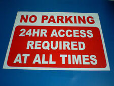 No Parking A3 Size 24 Hour Access Required At All Times Semi-Rigid Plastic Sign