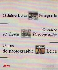 75 Jahre Leica Fotografie / 75 Years of Leica Photographie / 75 ans de photograp