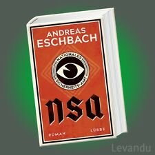 NSA - NATIONALES SICHERHEITS-AMT | ANDREAS ESCHBACH | Roman (Gebundene Ausgabe)