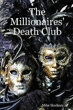 The Millionaires' Death Club by Mike Hockney (2008, Paperback)