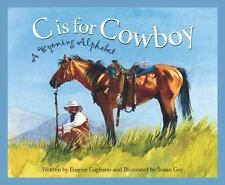 C is for Cowboy: A Wyoming Alphabet (Discover America State by State)-ExLibrary