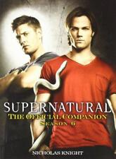 Supernatural: The Official Companion Season 6 by Nicholas Knight, NEW Book, FREE