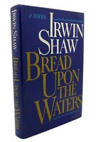 Irwin Shaw BREAD UPON THE WATERS  1st Edition 1st Printing