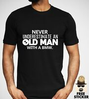 BMW Never Under Estimate An Old Man T-shirt Funny Car Owner Black Gift Top Men's