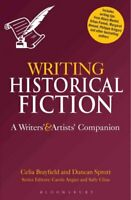Writing Historical Fiction A Writers' and Artists' Companion 9781780937854