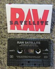 RAW SATELLITE (MARTIN CROWLEY) 1995 3 SONG UNPLAYED DEMO TAPE-EX.CONDITION