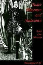 Tudor Placemen and Statesmen: Select Case Histories by Sil, Narasingha P.