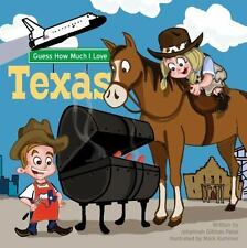 Guess How Much I Love Texas by Johannah Gilman Paiva (2014, Board Book)