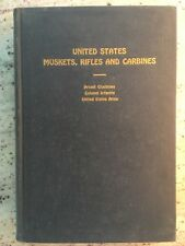 United States Muskets, Rifles and Carbines by A Gluckman  1948   Illustrated