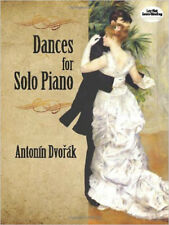Antonin Dvorák: Dances For Solo Piano (Dover Classical Music for Keyboard and Pi