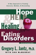 Hope, Help, and Healing for Eating Disorders: A New Approach to Treating Anorex