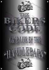THE BIKERS CODE GRAB LIFE BY THE HANDLEBARS METAL SIGN.