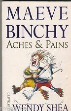 ACHES AND PAINS Maeve Binchy ~ 1st Ed SC 1999