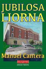 Jubilosa Liorna (Edicion Fetiche) by Manuel Cantera (2015, Paperback, Large...