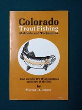 Colorado Trout Fishing Methods and Techniques by Merton D. Leeper (1986,...