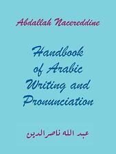 Handbook of Arabic Writing and Pronunciation by Abdallah Nacereddine (2011,...
