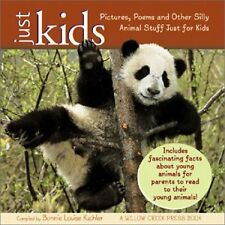 Just Kids: Pictures, Poems and Other Silly Animal