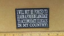 Will Not Be Forced to Learn a Foreign Language.. in My Country Embroidered Patch