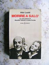 ALDO LUALDI: MORIRE A SALO'. LA VERA STORIA DI OSVALDO VALENTI E LUISA FERIDA