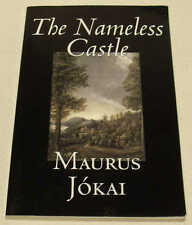 The Nameless Castle by Maurus Jokai. Novel on Hungarian life and character