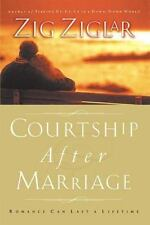 Courtship After Marriage: Romance Can Last a Lifetime by Ziglar, Zig
