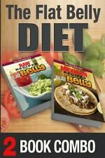 The Flat Belly Diet: Mexican Recipes for a Flat Belly and Raw Recipes for a...