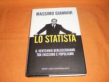 Massimo Giannini Lo Statista il ventennio berlusconiano tra fascismo e populismo