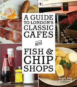 A Guide to London's Classic Cafes and Fish and Chip Shops, , New Book