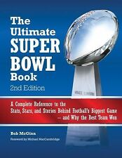 The Ultimate Super Bowl Book: A Complete Reference to the Stats, Stars, and Stor