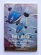 Aeronautica - D'Agostino - Nel Blu - Storia dell' Acrobazia Aerea - 1^ ed. 1997