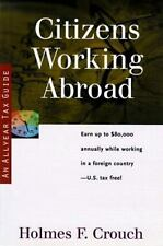 Citizens Working Abroad: Guides to Help Taxpayers Make Decisions Throughout the
