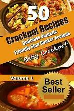 CrockPot Recipes - 50 Delicious Diabetic Friendly Slow Cooker Recipes: Only the