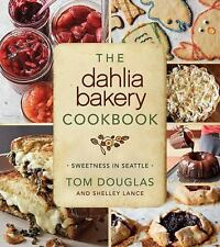 The Dahlia Bakery Cookbook : Sweetness in Seattle by Tom Douglas (2012,...