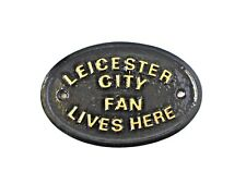 LEICESTER CITY FAN LIVES HERE HOUSE/ DOOR PLAQUE WALL OR GARDEN SIGN BRAND NEW