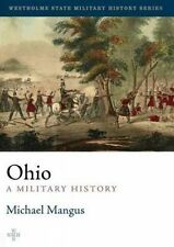 NEW Ohio: A Military History (Westholme State Military History Series)