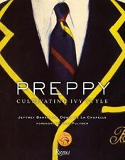 Preppy: Cultivating Ivy Style by Jeffrey Banks: Used