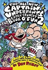 Captain Underpants: The All New Captain Underpants Extra-Crunchy Book O' Fun 2 :
