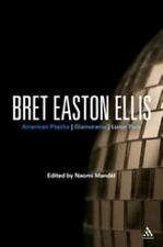 Bret Easton Ellis: American Psycho, Glamorama, Lunar Park Bloomsbury Studies in