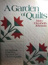 A Garden of Quilts by Mary Elizabeth Johnson hardcover