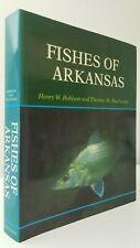 Fishes of Arkansas Henry W. Robison & Thomas M. Buchanan ichthyology book fish
