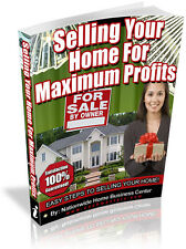 SELLING YOUR HOME FOR MAXIMUM  PROFITS PDF EBOOK FREE SHIPPING RESALE RIGHTS