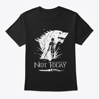 Game of Thrones Not Today Arya Stark T-Shirt