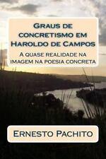 Graus de Concretismo Em Haroldo de Campos : A Quase Realidade Na Imagem Da...