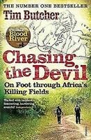 Chasing The Devil: On Pie a Través de África Killing Fields por Butcher, Tim