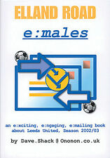Elland Road e:males Leeds United Fans Online Discussions 2002/03 - Football book