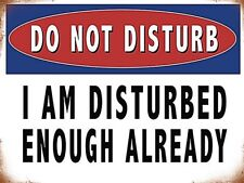 Do Not Disturb, I Am Disturbed Enough Already fridge magnet (og)