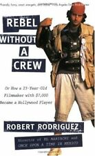 Rebel without a Crew: Or How a 23-Year-Old Filmmak
