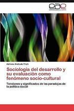 Sociología del desarrollo y su evaluación como fenómeno socio-cultural: Tensione