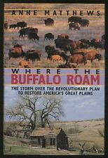 Where the Buffalo Roam: The Storm over the Revolutionary Plan to Restore America