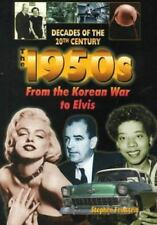 The 1950s: From the Korean War to Elvis (Decades of the 20th Century)-ExLibrary
